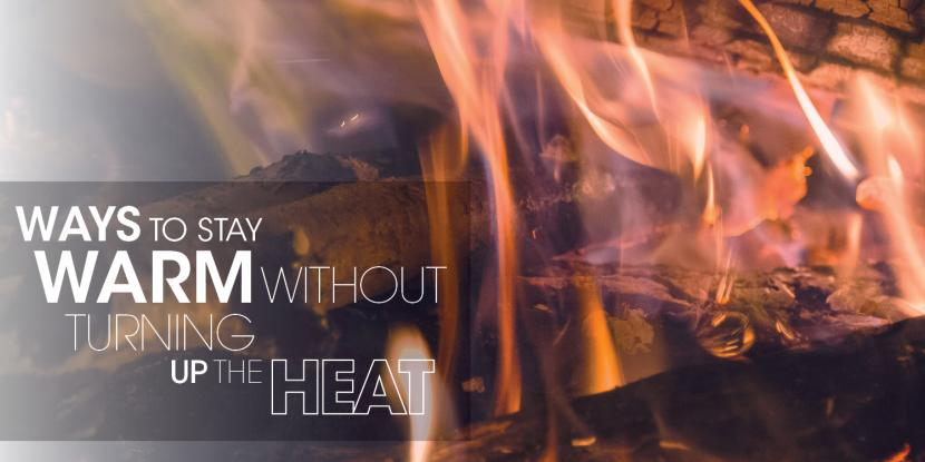 Ways To Stay Warm Without Turning Up The Heat Aire Serv