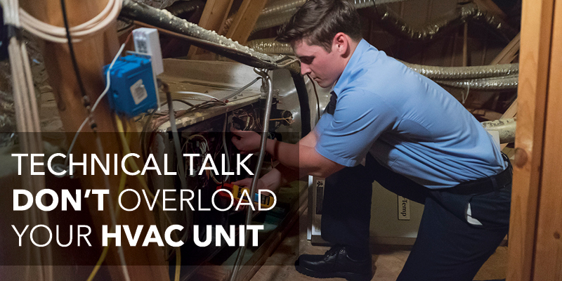 Technical Talk: Don't Overload Your HVAC System