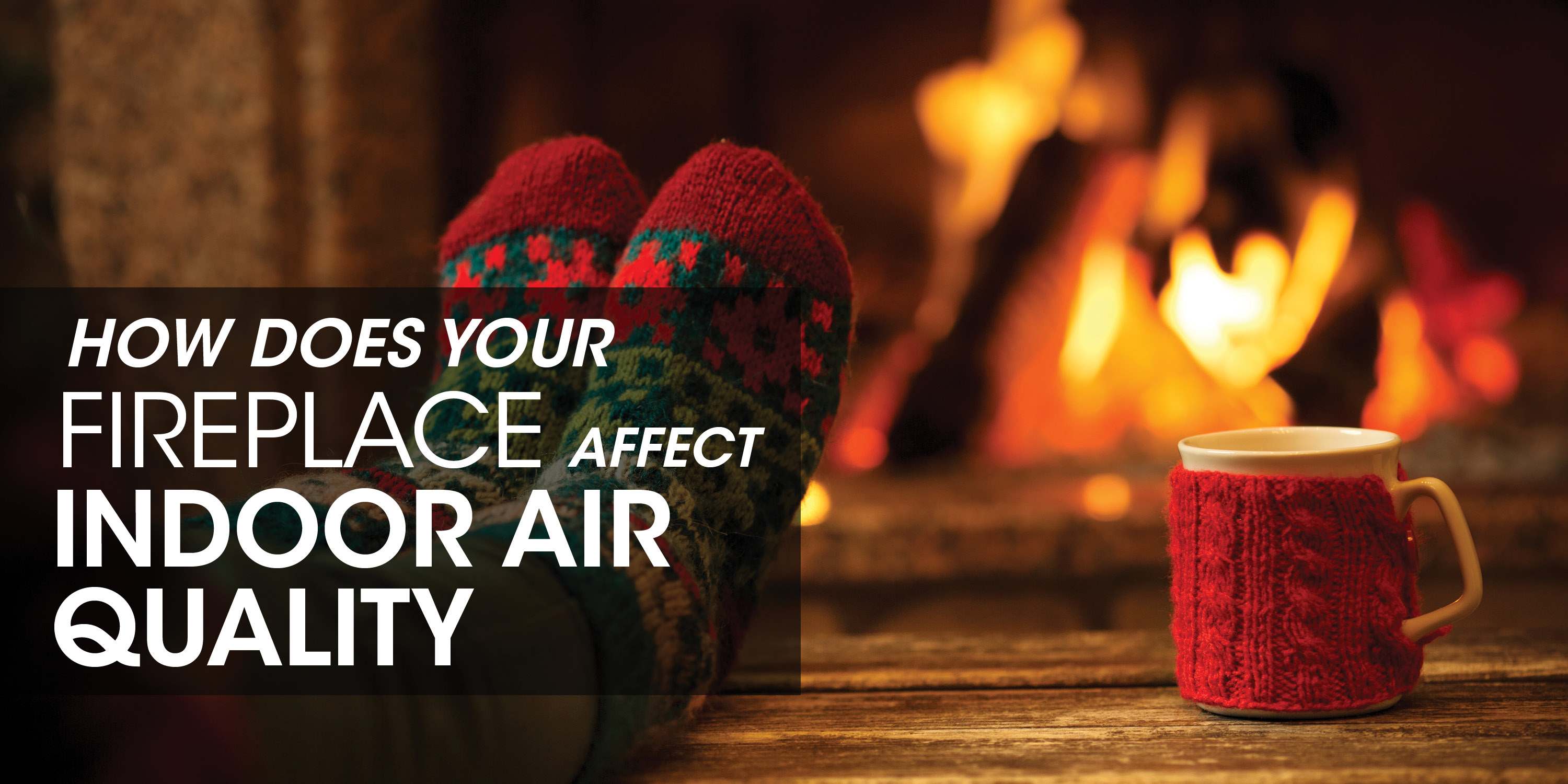 how does your fireplace affect indoor air quality