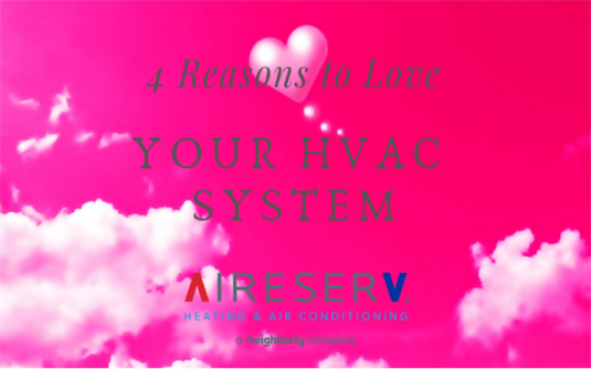 4 Reasons to Love Your HVAC System Aire Serv