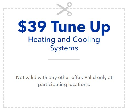 $39 Tune Up, Heating and Cooling Systems - Not valid with any other offer. Valid only at participating locations.