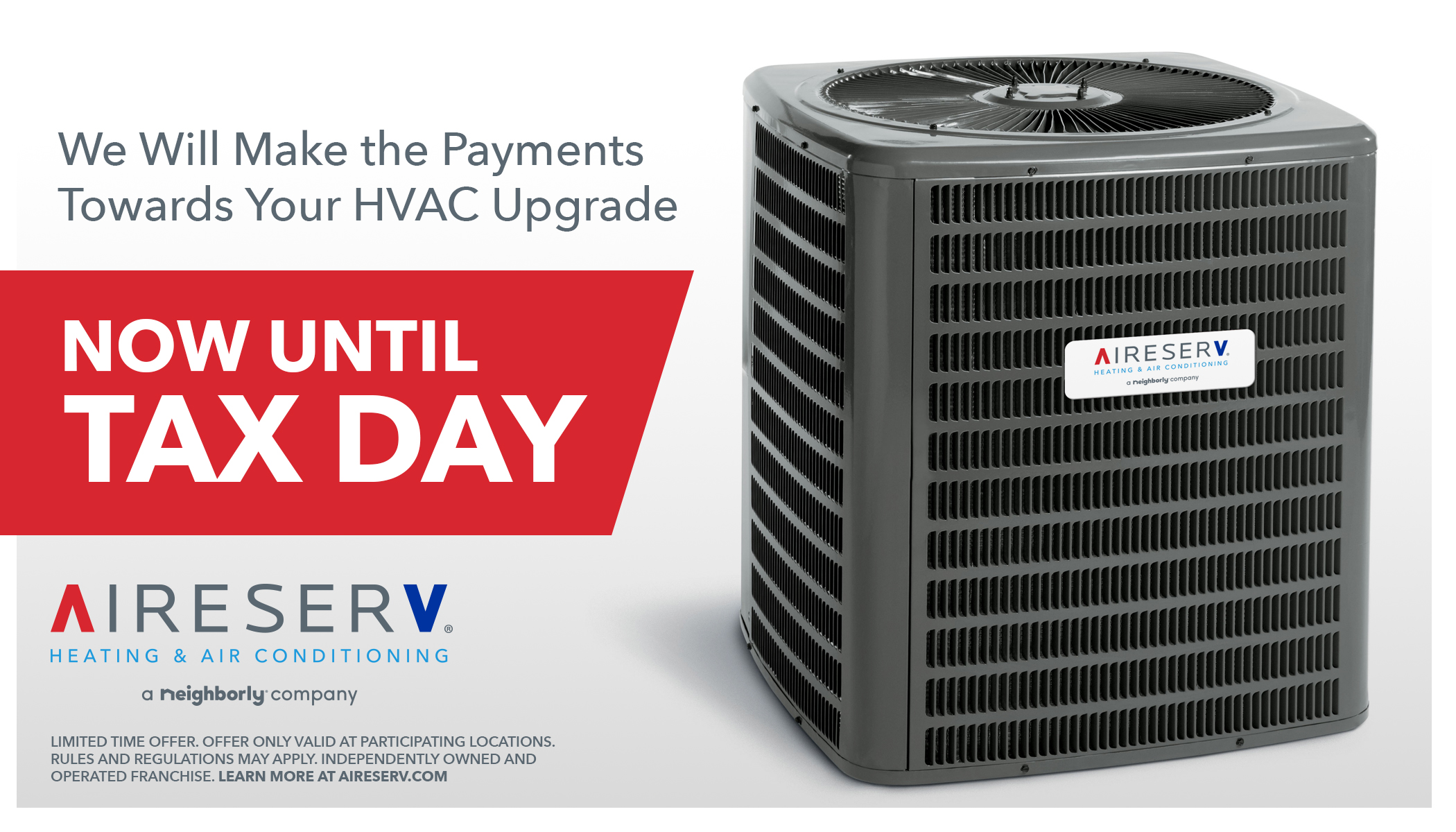 We will make the Payments Towards your HVAC Upgrade now until Tax Day